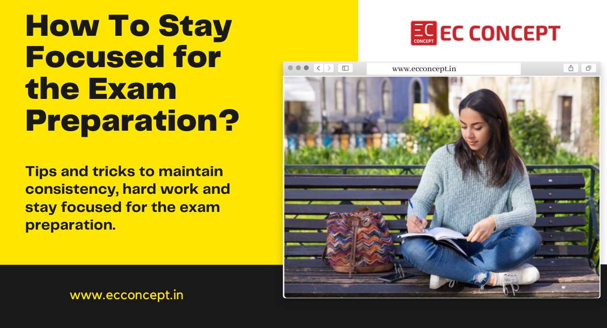 How to stay focused for the exam preparation?